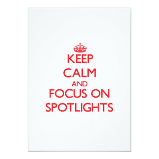 Keep Calm and focus on Spotlights 5x7 Paper Invitation Card