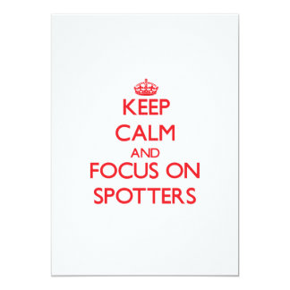 Keep Calm and focus on Spotters Invitations