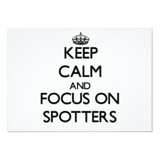 Keep Calm and focus on Spotters Invitation