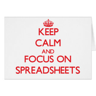 Keep Calm and focus on Spreadsheets Greeting Card