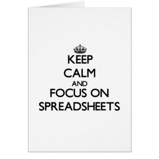 Keep Calm and focus on Spreadsheets Greeting Cards