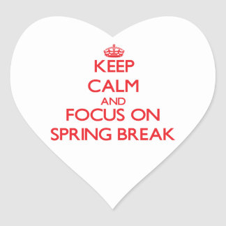 Keep Calm and focus on Spring Break Stickers