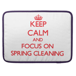 Keep Calm and focus on Spring Cleaning Sleeve For MacBooks