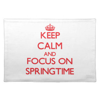 Keep Calm and focus on Springtime Placemats