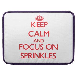 Keep Calm and focus on Sprinkles MacBook Pro Sleeve