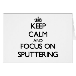 Keep Calm and focus on Sputtering Stationery Note Card