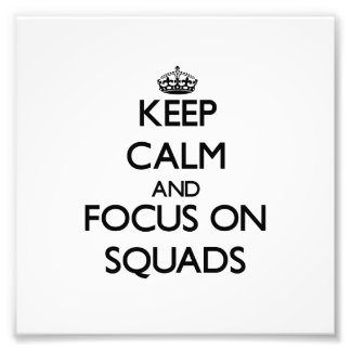 Keep Calm and focus on Squads Photo