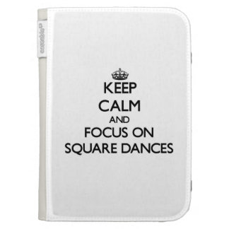 Keep Calm and focus on Square Dances Kindle 3G Covers