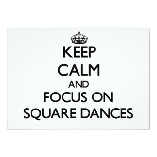 Keep Calm and focus on Square Dances Announcements