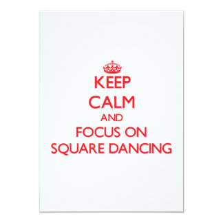 Keep Calm and focus on Square Dancing 5x7 Paper Invitation Card