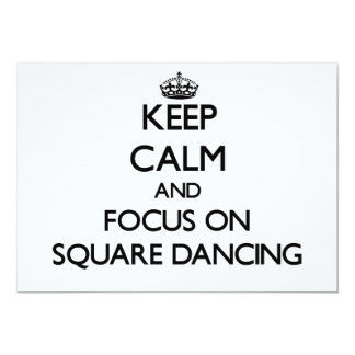 Keep Calm and focus on Square Dancing Invite