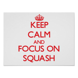 Keep calm and focus on Squash Poster