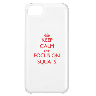Keep Calm and focus on Squats iPhone 5C Covers