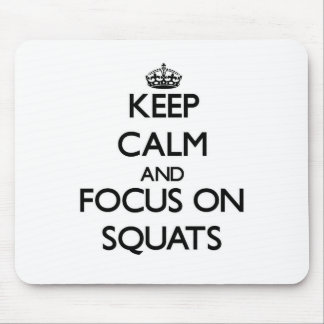 Keep Calm and focus on Squats Mouse Pad