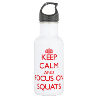 Keep Calm and focus on Squats 18oz Water Bottle