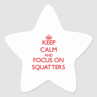 Keep Calm and focus on Squatters Star Sticker