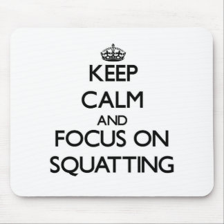 Keep Calm and focus on Squatting Mouse Pad