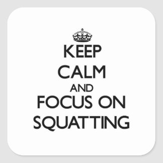 Keep Calm and focus on Squatting Square Sticker