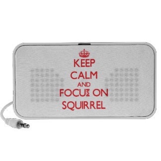 Keep Calm and focus on Squirrel iPhone Speakers