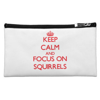 Keep calm and focus on Squirrels Cosmetic Bag