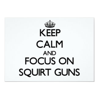 """Keep Calm and focus on Squirt Guns 5"""" X 7"""" Invitation Card"""
