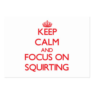 Keep Calm and focus on Squirting Business Card Templates