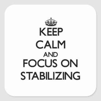Keep Calm and focus on Stabilizing Sticker