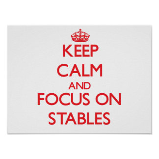 Keep Calm and focus on Stables Print