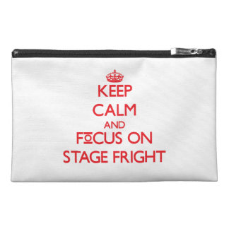 Keep Calm and focus on Stage Fright Travel Accessory Bags