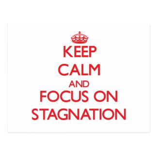 Keep Calm and focus on Stagnation Postcard