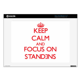 Keep Calm and focus on Stand-Ins Acer Chromebook Skin