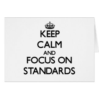 Keep Calm and focus on Standards Card