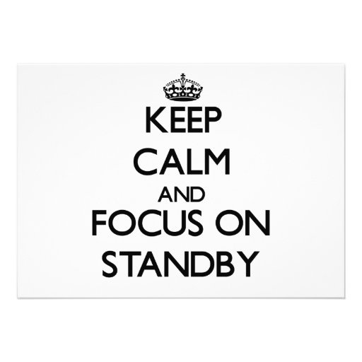 Keep Calm and focus on Standby Personalized Invites