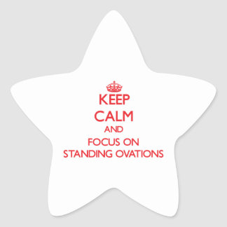 Keep Calm and focus on Standing Ovations Star Stickers