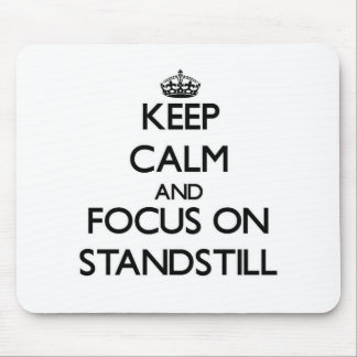 Keep Calm and focus on Standstill Mouse Pad