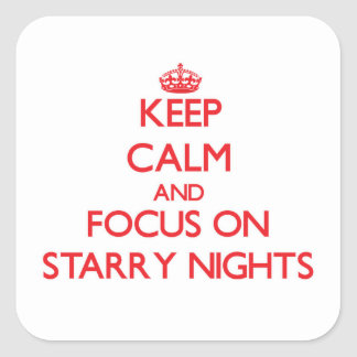 Keep Calm and focus on Starry Nights Square Sticker