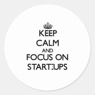 Keep Calm and focus on Start-Ups Round Sticker