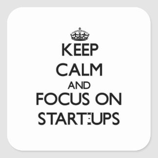 Keep Calm and focus on Start-Ups Sticker