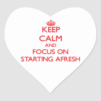 Keep Calm and focus on Starting Afresh Heart Sticker