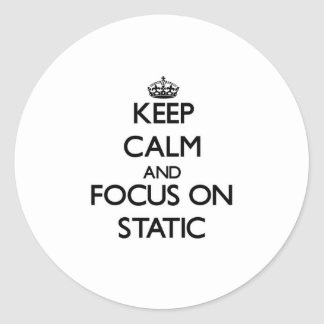 Keep Calm and focus on Static Stickers