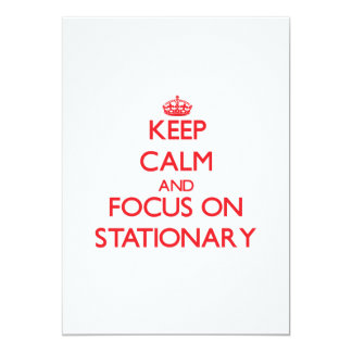 Keep Calm and focus on Stationary 5x7 Paper Invitation Card