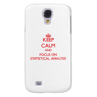 Keep Calm and focus on Statistical Analysis Samsung Galaxy S4 Cover