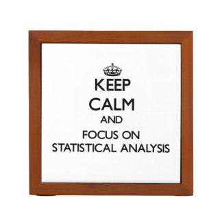 Keep Calm and focus on Statistical Analysis Pencil Holder
