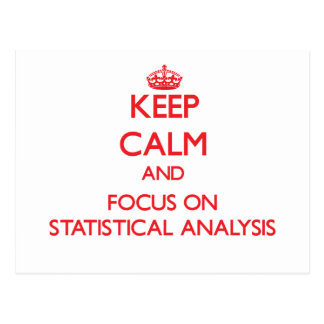 Keep Calm and focus on Statistical Analysis Post Card