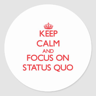 Keep Calm and focus on Status Quo Classic Round Sticker