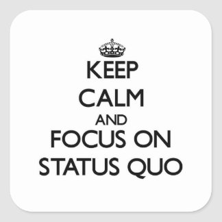 Keep Calm and focus on Status Quo Stickers