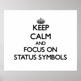 Keep Calm and focus on Status Symbols Print