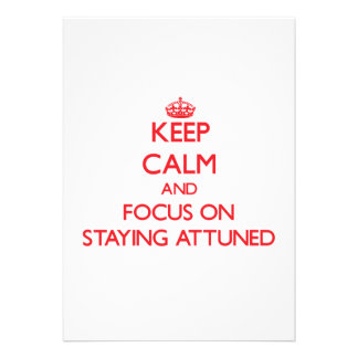 Keep Calm and focus on Staying Attuned Custom Invitation