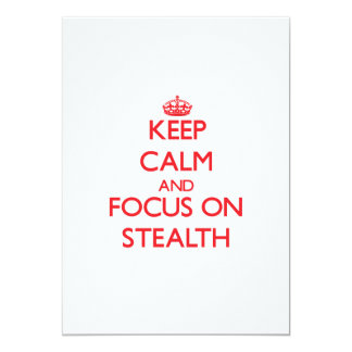 Keep Calm and focus on Stealth 5x7 Paper Invitation Card
