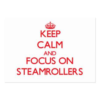 Keep Calm and focus on Steamrollers Business Card Templates